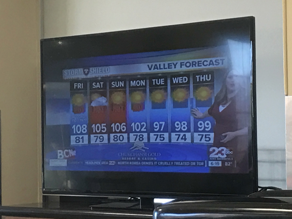 The funniest part of this weather report was that the newslady said there was a cooling trend coming up later in the week. Cooling to the upper 90's, Lol!